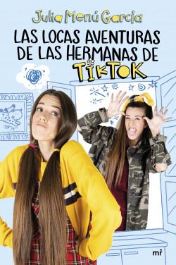 Las locas aventuras de las hermanas de TikTok